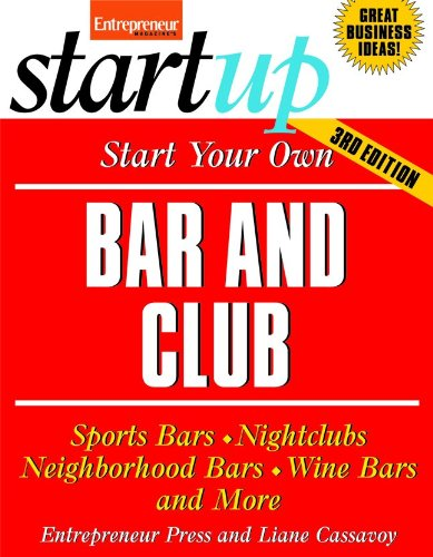 Start Your Own Bar and Club: Sports Bars, Night Clubs, Neighborhood Bars, Wine Bars, and More (Start Your Own Bar & Club)
