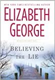 Elizabeth George Believing the Lie (Inspector Lynley Mysteries)