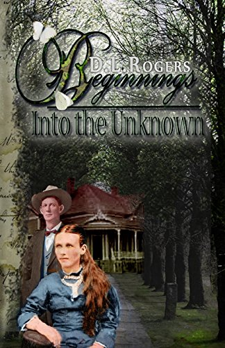 BEGINNINGS: Into the Unknown: Volume 1 (THE WHITE OAKS SERIES)