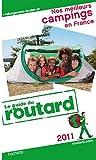 echange, troc Collectif - Guide du Routard Nos meilleurs campings en France 2011