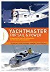 Yachtmaster for Sail and Power: A Man...