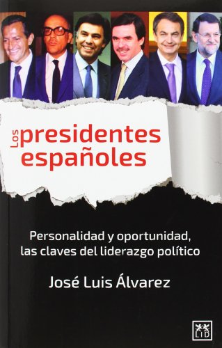 Los Presidentes Españoles. Ideología Y Personalidad. Las Claves Del Liderazgo Político (VIVA)