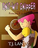 Gnit-Wit Gnipper and the Ferocious Fire-Ants (Rosehaven, The Chronicles of Gnipper Book 2)