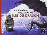 La fabuleuse d�couverte des �les du Dragon