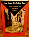 img - for How Come It's Called That? : Place Names in the Big Bend Country by Virginia Madison, Hallie Stillwell (1997) Paperback book / textbook / text book