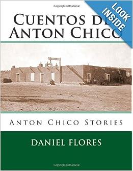 Cuentos del Anton Chico: Anton Chico Stories: Daniel B