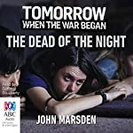The Dead of the Night: The Tomorrow Series, Book 2 | John Marsden