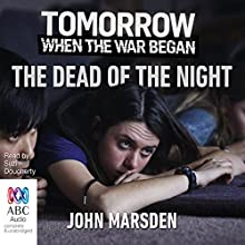 The Dead of the Night: The Tomorrow Series, Book 2 Audiobook by John Marsden Narrated by Suzi Dougherty