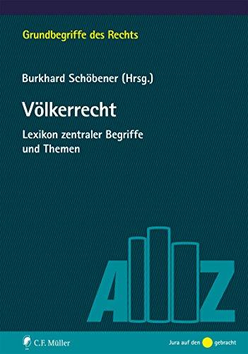 Völkerrecht: Lexikon zentraler Begriffe und Themen (Grundbegriffe des Rechts) (German Edition)