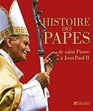 echange, troc Collectif - Histoires des papes : de saint Pierre à Jean-Paul II