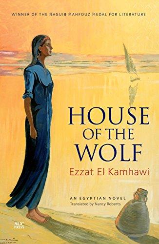Ezzat El Kamhawi - House of the Wolf: An Egyptian Novel