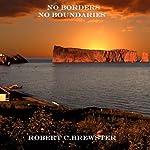 No Borders, No Boundaries | Robert C. Brewster