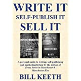 Write It Self-Publish It Sell Itby Bill Keeth