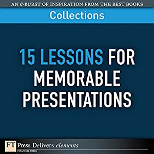 FT Press Delivers: 15 Lessons for Memorable Presentations Audiobook