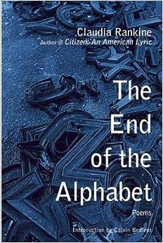 The End of the Alphabet: Poems: Claudia Rankine: 9780802116345: Amazon