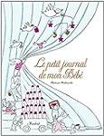 PETIT JOURNAL DE MON B�B� (LE)