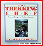 img - for The Trekking Chef: Gourmet Recipes for the Great Outdoors book / textbook / text book