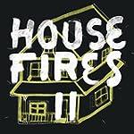 Housefires II