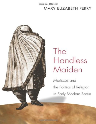 The Handless Maiden: Moriscos and the Politics of...