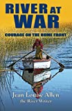 River at War: Courage on the Home front