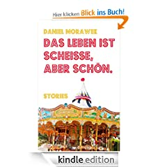 Das Leben ist scheie, aber schn.