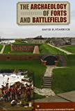 The Archaeology of Forts and Battlefields (American Experience in Archaeological Pespective)