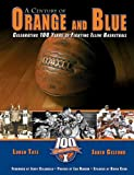 A Century of Orange and Blue: Celebrating 100 Years of Fighting Illini Basketball