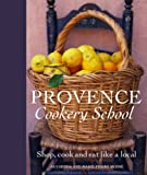 Provence Cookery School (1405316934) by Moine, Marie-Pierre