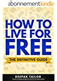 How To Live For Free: The Definitive Guide (English Edition)