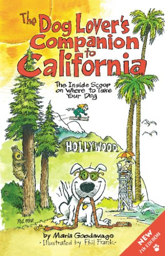 Maria Goodavage - The Dog Lover's Companion to California: The Inside Scoop on Where to Take Your Dog (Dog Lover's Companion Guides)