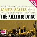 The Killer Is Dying Audiobook by James Sallis Narrated by Nick Landrum