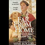 Far from Home: The Adventures of Yellow Dog | Ron Fontes,Justine Korman