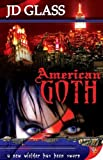 img - for American Goth by Glass, J. D. (2008) Paperback book / textbook / text book