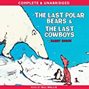 The Last Polar Bears & The Last Cowboys | [Harry Horse]