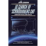 In Search of Schr�dinger's Cat: Quantum Physics and Reality ~ John Gribbin