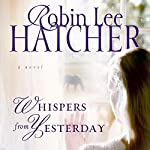 Whispers from Yesterday: A Novel | Robin Lee Hatcher