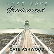 Ironhearted: Hope Cove, Book 3 | [Cate Ashwood]