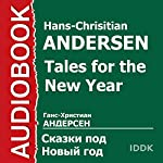 Tales for the New Year [Russian Edition] | Hans Christian Andersen,Vladimir Odoyevsky,Gennady Sinelnikov