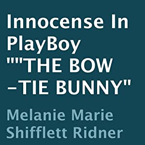 Innocence in Playboy: The Bow-Tie Bunny | [Melanie Marie Shifflett-Ridner]