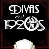 Divas of the 1920's