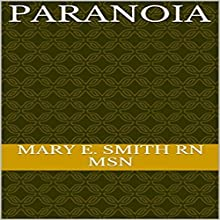 Paranoia (       UNABRIDGED) by Mary E. Smith - RN MSN Narrated by Trevor Clinger