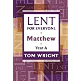 Lent for Everyone: Matthew Year Aby Tom Wright