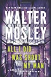 All I Did Was Shoot My Man: A Leonid McGill Mystery (0451239164) by Mosley, Walter