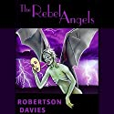 The Rebel Angels: The Cornish Trilogy, Book 1 Audiobook by Robertson Davies Narrated by Frederick Davidson