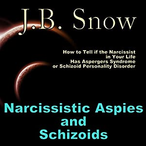 Narcissistic Aspies and Schizoids Audiobook