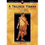 Trilogia Tebana, A: Édipo Rei / Édipo em Colono / Antígona