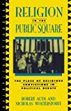 img - for Religion in the Public Square: The Place of Religious Convictions in Political Debate (Point/Counterpoint: Philosophers Debate Contemporary Issues) book / textbook / text book