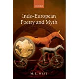 Indo-European Poetry and Mythby M. L. West