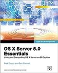 OS X Server 5.0 Essentials: Using and...