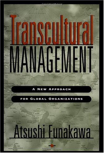 Transcultural Management: A New Approach for Global Organizations (Jossey Bass Business and Management Series)